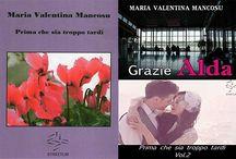 Ebooks di Maria Valentina Mancosu e testimonianze editoriali di altri autori / News attinenti alla writer Maria Valentina Mancosu e agli autori da lei sostenuti
