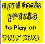Holiday: April Fools / Woohoo! It's April Fool's! Ideas to trick everyone.