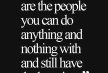 Quotes/Sayings I like
