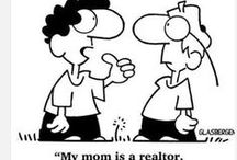 Real Estate Quotes and Jokes / Sometimes a sense of humor or a new perspective saves the day!