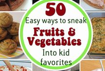 Fun and Healthy Eating Tips / Easy ways to get your kids to eat the good stuff!