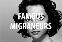 Famous Migraineurs / If you suffer from chronic migraines you're in good company — here are some of the most famous migraine sufferers.