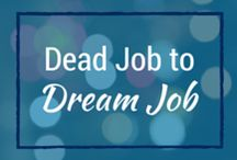 Dead Job to Dream Job / It's time to end the nightmare. How to land a job you thought was only possible in your dreams.