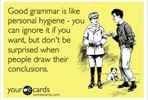 Grammar / There's no excuse for poor grammar!
