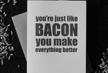 Awesome Sayings About Bacon
