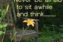 Sit while and think / by Cindy Deutschendorf