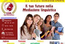 Anno accademico 2015/2016 / Sono aperte le iscrizioni per il nuovo anno accademico 2015/2016 ! Il tuo futuro nella mediazione linguistica alla SSML San Domenico!