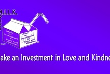 Make an Investment in Love and Kindness / End human suffering by committing acts of love and kindness.