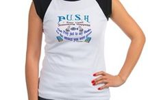 P.U.S.H / get your products at  http://www.cafepress.com/MMdesigns3