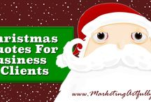 Christmas Quotes / This board is all about Christmas quotes for business (some with pictures) that are appropriate for sharing on your social sites. I am super happy that you found these and please feel free to share the pictures anywhere you like as long as you leave the MarketingArtfully.com branding on there. / by Tara Jacobsen - Marketing Speaker & Mentor
