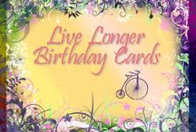Live Longer Birthday Cards / Birthday Cards are powerful symbols of caring for and loving our friends and family. These are the dynamics that nourish our wellbeing well and truly.