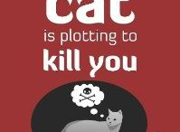 How to Tell If Your Cat Is Plotting to Kill You / How to Tell If Your Cat Is Plotting to Kill You and other stories