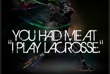 Lacrosse / It's all about Lax!  / by divergent<4