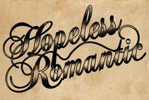 Hopeless Romantic / by Trisha Ann