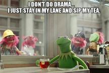 Sips tea / Kermit the frog jokes