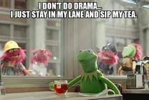 Sips tea / Kermit the frog jokes