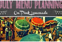 July Menu Planning / Ideas for July menus