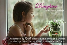 Daughters are Miracles from God / by Donna Ruth Ceglinski