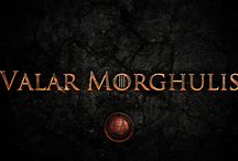 Valar Morghulis / Valar Dohaeris