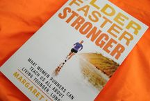 Older Faster Stronger / What Women Runners Can Teach Us All About Living Younger, Longer