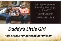 Daddy's Little Girl-A Role Model / Most dads love their daughters, but they're uncertain how they can show that love in a way their daughters understand...or figure out what their girls really need from them.On this show we will talk about positive and the negative views on the male sex.  Your daughter or you will live in a world with boys and men. Pay attention to the way you address her as well as to the way you talk about women.