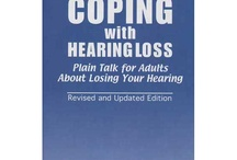 Books About Hearing Loss / Books about hearing loss and how to improve your hearing.