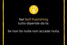 Self Publishing Italia / Consigli per il self publishing e la promozione editoriale dagli episodi del Podcast Self Publishing Italia - Self Publishing tips, Book Marketing tips