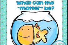 Matter /  Oh Dear What Can the Matter Be? Explorations, predictions, reflections, assessments, word work, writing.