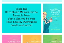Book Launch / This is the stuff I'm doing to get ready for the launch of my new book series, The Christian Mama's Guide, which is coming in April 2013 from Thomas Nelson