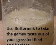 Meats, use buttermilk to take the gamey taste out.