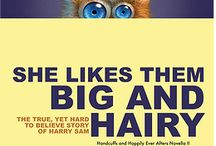 SHE LIKES THEM BIG AND HAIRY…. / Novella Spoof!! Coming Summer 2014