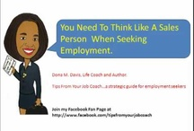 Employment Seekers / Tips From Your Job Coach is a strategic guide for employment seekers.  http://www.coachdona.com