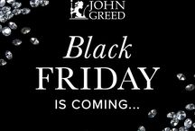 B L A C K    F R I D A Y / Black Friday Weekend at John Greed Jewellery