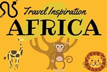 Africa Travel Inspiration / Hints and tips for your next trip to Africa
