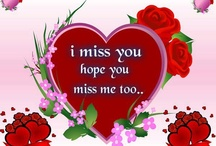 I miss you .