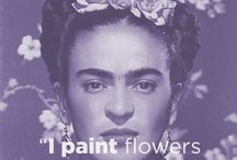 """I paint flowers so they will not die"" ... Friday Kahlo"