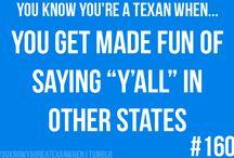Texas / by Sharon Spraggins Dunn Hill