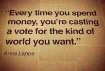 Cast A Vote for the World You Want!  / Every Time You Spend Money, You're Casting A Vote For The Kind Of World You Want...