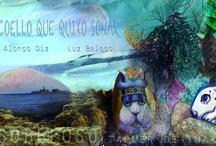 O valente coello que quixo soñar / Conto escrito por Miguel Ángel Alonso Diz e Ilustrado por Luz Beloso