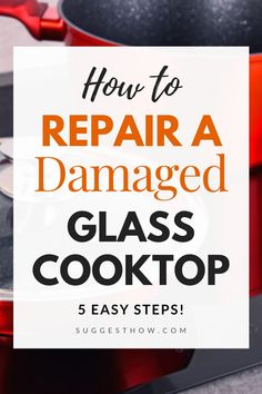 Using glass cooktop is very common now a day. Glass cooktops are delicate and can get damaged over time. Know how to repair a damaged glass cooktop.