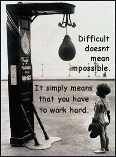 Difficult doesn't mean impossible. It simply means that you have to work hard! GO to facebook.com/getfiercefitness for daily inspiration, fitness motivation and Clean Eating recipes!