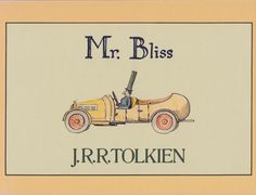 Mr. Bliss: Tolkien's Children's Book for His Own Kids, Handwritten and Illustrated by the Author Himself