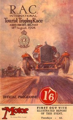 A programme for the RAC International Tourist Trophy Race Poster Ads, Car Posters, Typography Poster, Pin Ups Vintage, Vintage Race Car, Grand Prix, Old Race Cars, Car Illustration, Posters