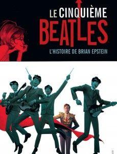 Le cinquième Beatles Brian Epstein, un homme qui a rêvé sa vie - http://www.ligneclaire.info/bd-l-histoire-de-brian-epstein-dargaud-10246.html