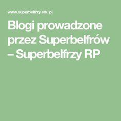 Blogi prowadzone przez Superbelfrów – Superbelfrzy RP