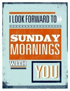 Sunday mornings!