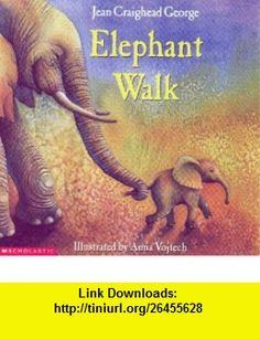 Elephant walk (9780439109871) Jean Craighead George , ISBN-10: 0439109876  , ISBN-13: 978-0439109871 ,  , tutorials , pdf , ebook , torrent , downloads , rapidshare , filesonic , hotfile , megaupload , fileserve