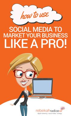 How to Use Social Media to Market Your Business Like a PRO