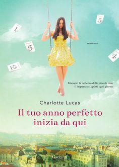 """04/10/2017 • Esce """"Il tuo anno perfetto inizia da qui"""" di Charlotte Lucas edito da Garzanti"""