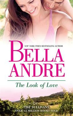 The Look of Love (The Sullivans #1) by Bella Andre . I have the whole series! Great reading by Bella!